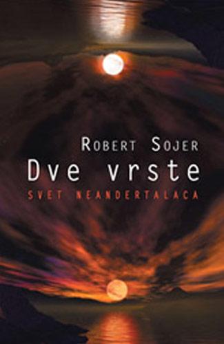 Dve vrste - Robert Sojer