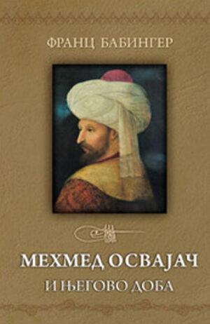 Mehmed osvajač i njegovo doba - Franc Babinger