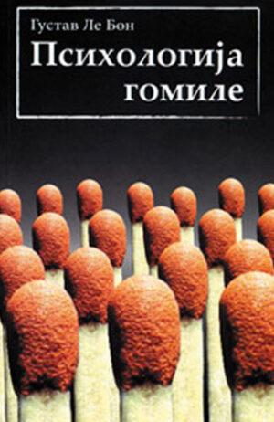 Psihologija gomile - Gustav Le Bon